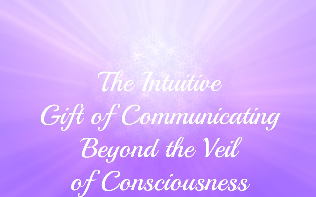 Intuition: Communicating Beyond the Veil