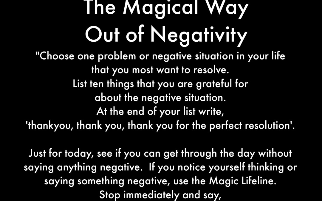 The Magical Way Out of Negativity